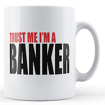 Zaufaj mi, ja jestem bankierem - Wydrukowano kubek