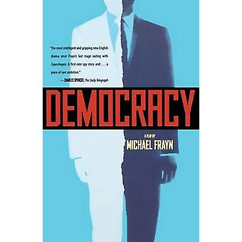 Democracy - A Play (American ed) by Michael Frayn - 9780571211098 Book