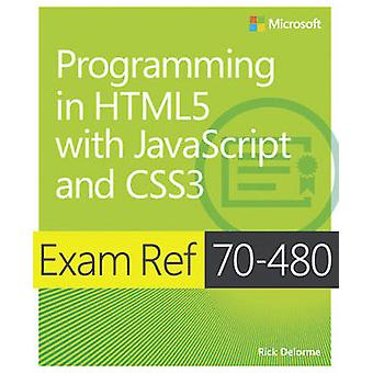 Programming in HTML5 with JavaScript and CSS3 - Exam Ref 70-480 by Ric