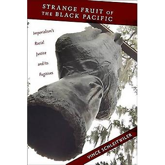 Strange Fruit of the Black Pacific - Imperialism's Racial Justice and