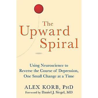 Den uppåtgående Spiral - använda neurovetenskap att vända kursen av Sebaux