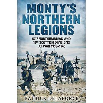 Monty nördlichen Legions - 50. Northumbrian und 15. schottischen Divisio