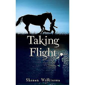 Taking Flight by Sheena Wilkinson - 9781848409491 Book