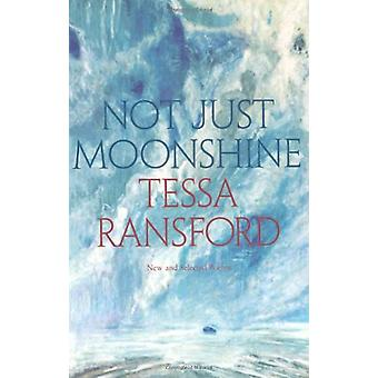 Pas seulement Moonshine - New and Selected Poems par Tessa Ransford - 978190