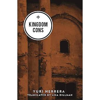 Kingdom Cons by Yuri Herrera - Lisa Dillman - 9781908276926 Book
