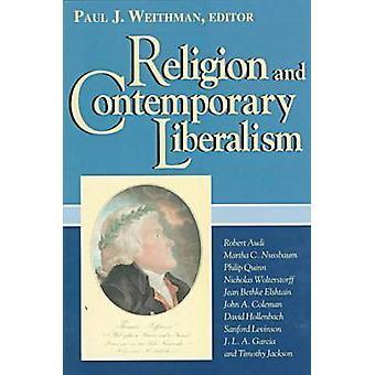 Religion und zeitgenössischen Liberalismus durch Paul Weithman - 9780268016593