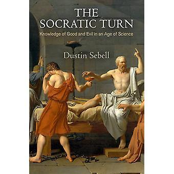 Le virage socratique - connaissance du bien et du mal dans un âge de la Science par