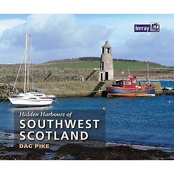 Hidden Harbours of Southwest Scotland by Dag Pike - 9781846237027 Book