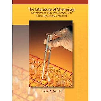 The Literature Of Chemistry: Recommended Titles For Undergraduate Library Collections