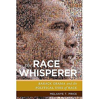 Die Rennen Whisperer: Barack Obama und politischen Verwendungen des Rennens