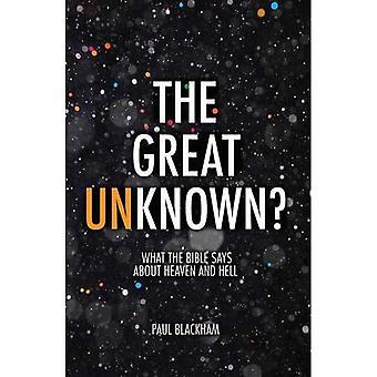 La grande inconnue?: ce que la Bible dit sur le ciel et l'enfer