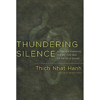 Thundering Silence: Commentaries on the Sutra on Knowing the Better Way to Catch a Snake