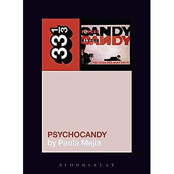 The Jesus and Mary Chain's� Psychocandy (33 1/3)