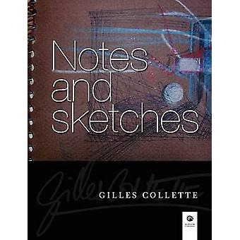 Notes and sketches by Collette & Gilles