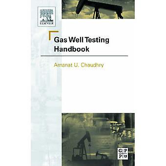 Gas Well Testing Handbook by Donaldson