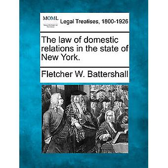 The law of domestic relations in the state of New York. by Battershall & Fletcher W.