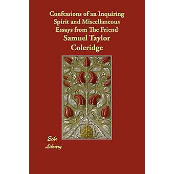 Confessioni di uno spirito indagatore e vari saggi dall'amico di Coleridge & Samuel Taylor