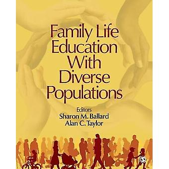 Family Life Education With Diverse Populations by Alan C. Taylor Sharon M. Ballard