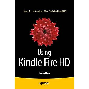 Using Kindle Fire HD by Wilson & Kevin