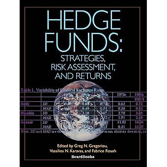Hedge Funds Strategies Risk Assessment and Returns by Gregoriou & Greg N.