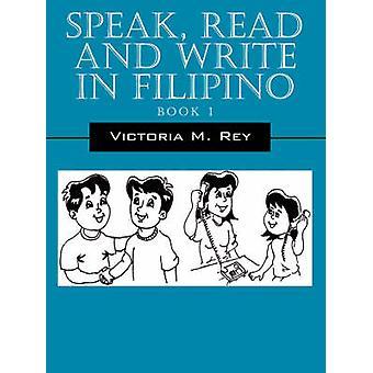 Speak Read and Write in Filipino by Rey & Victoria M