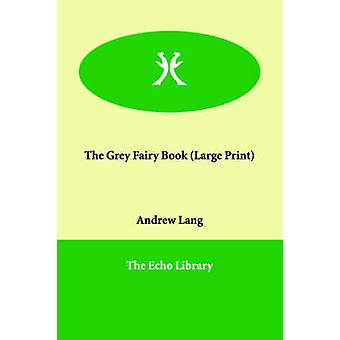 The Grey Fairy Book by Lang & Andrew
