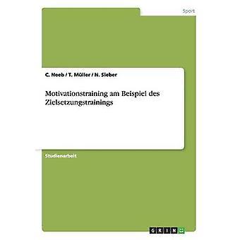 Motivationstraining sto Beispiel des Zielsetzungstrainings di Neeb & C.