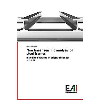 Non Linear Seismic Analysis of Steel Frames by Ferrini Marco