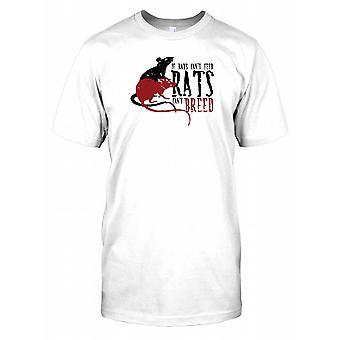 Om råttor inte kan mata inte kan råttor föda barn T Shirt