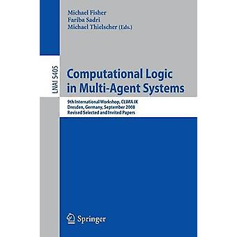 Logica computazionale in sistemi multiagente 9 ° Workshop internazionale IX CLIMA Dresda Germania settembre 2930 2008 riveduta selezionati e invitati da Michael & Fisher