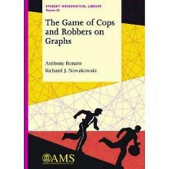 The Game of Cops and Robbers on Graphs by Anthony Bonato - 9780821853