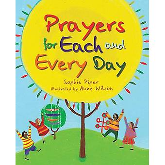 Prayers for Each and Every Day by Sophie Piper - Anne Wilson - 978155