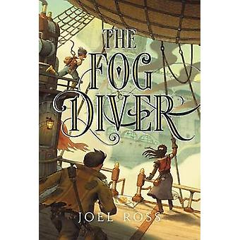 The Fog Diver by Joel Ross - 9780062352941 Book