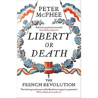 Liberty or Death - The French Revolution by Peter McPhee - 97803002286
