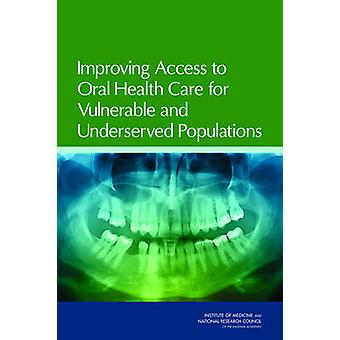 Improving Access to Oral Health Care for Vulnerable and Underserved P