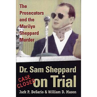 Het vastleggen van de voortvluchtige-de officieren van Justitie en de Marilyn Sheppard Murd