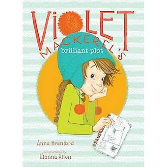 Violet Mackerel's Brilliant Plot by Anna Branford - Elanna Allen - 97