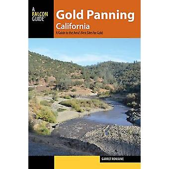 Gold Panning California - A Guide to the Area's Best Sites for Gold by