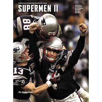 Supermen II - The 2003 Patriots and Their Second Super Season by Bosto