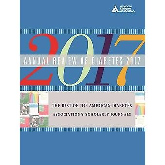 Annual Review of Diabetes 2017 - The Best of the American Diabetes Ass