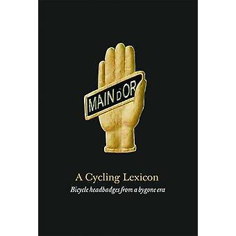 A Cycling Lexicon by Gingko Press - 9781584236283 Book