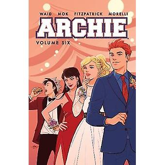 Archie Vol. 6 by Mark Waid - 9781682558690 Book