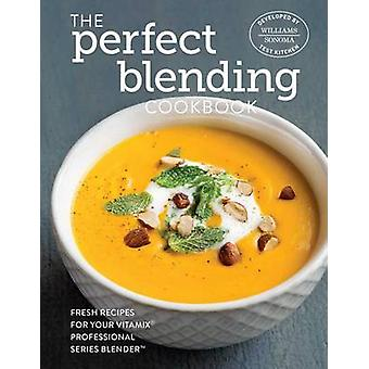 Perfect Blending Cookbook by Williams-Sonoma - 9781681880235 Book