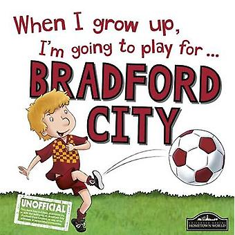 When I Grow Up I'm Going to Play for Bradford City by Gemma Cary - 97