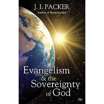 Evangelism and the Sovereignty of God (New edition) by J. I. Packer -