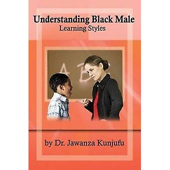 Understanding Black Male Learning Styles by Jawanza Kunjufu - 9781934