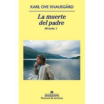 La Muerte del Padre by Karl Ove Knausgaard - 9788433977908 Book