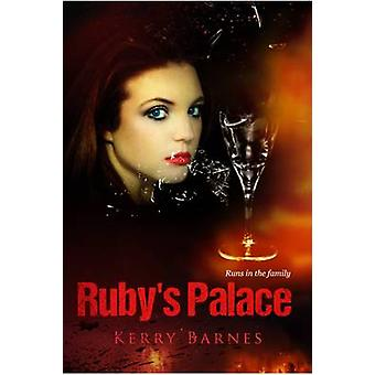 Ruby's Palace by Kerry Barnes - 9781848978010 Book