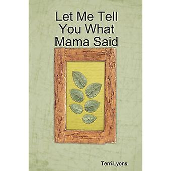 Let Me Tell You What Mama Said von Lyons & Terri