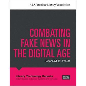 Combating Fake News in the Digital Age by Joanna M. Burkhardt - 97808